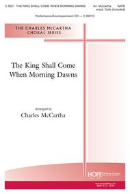 The King Shall Come When Morning Dawns