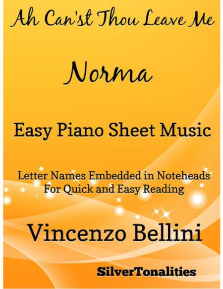 Ah Can'st Thou Leave Me Norma Easy Piano Sheet Music