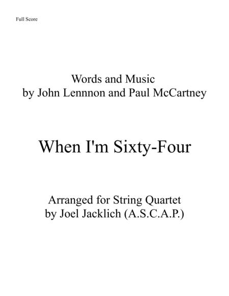 When I'm Sixty-Four (for String Quartet) 2016 Arranging Contest Entry