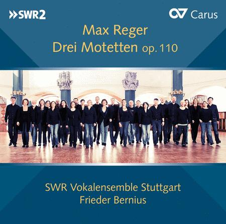 Reger: Three Motets, Op. 110