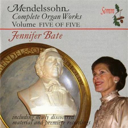 Volume 5: Complete Organ Works