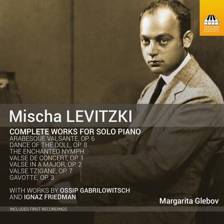 Gabrilowitsch, Levitzki & Friedman: Original Works & Transcriptions for Solo Piano