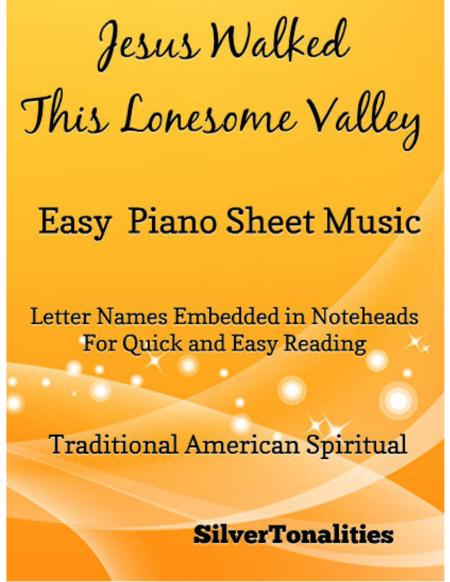 Jesus Walked This Lonesome Valley Easy Piano Sheet Music