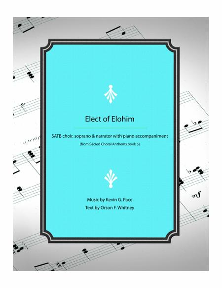 Elect of Elohim - SATB Choir, soprano soloist, & narrator, with piano accompaniment