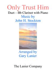 ONLY TRUST HIM (Duet –  Bb Clarinet & Piano with Parts)