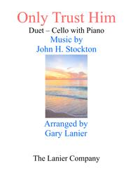 ONLY TRUST HIM (Duet –  Cello & Piano with Parts)