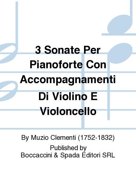 3 Sonate Per Pianoforte Con Accompagnamenti Di Violino E Violoncello