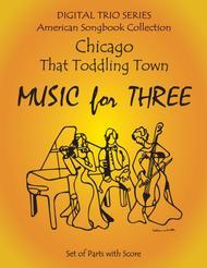 Chicago (That Toddling Town) for String Trio- Violin, Violin, Cello