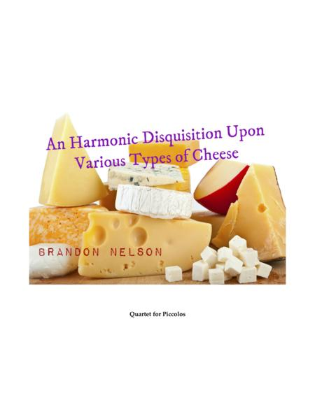 An Harmonic Disquisition Upon Various Types of Cheese