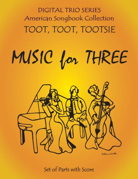 Toot, Toot, Toostie for String, Woodwind, or Piano Trio