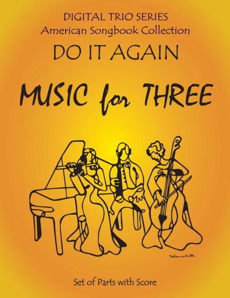 Do It Again for Woodwind, String, or Piano Trio Full Set of Parts
