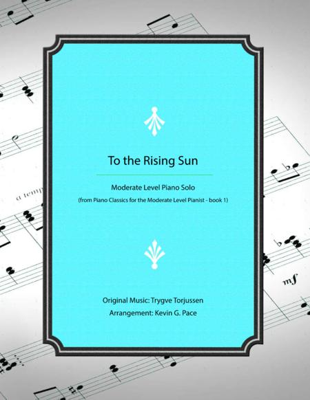 To the Rising Sun - moderate level piano solo arrangement
