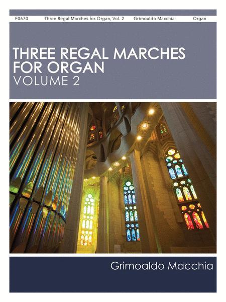 Three Regal Marches for Organ, Vol. 2
