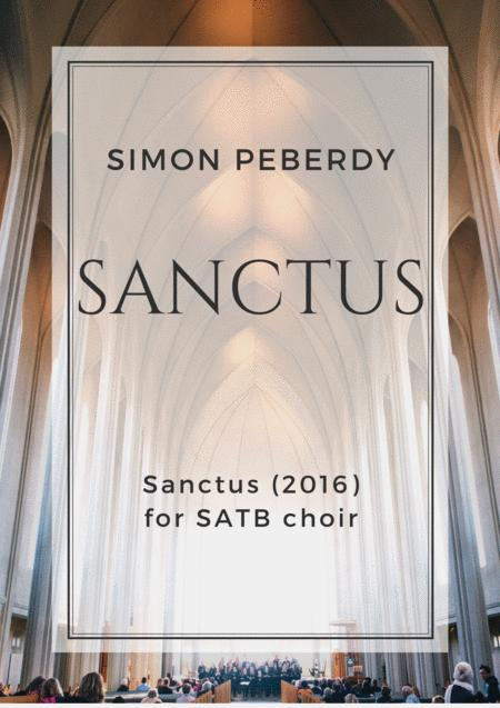 Sanctus (2016) (in Latin) in E minor for SATB choir, by Simon Peberdy