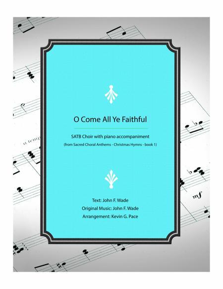 O Come All Ye Faithful - SATB Choir with piano accompaniment
