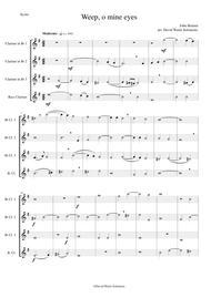 Weep, O mine eyes for clarinet quartet (3 B flat clarinets and 1 Bass clarinet)