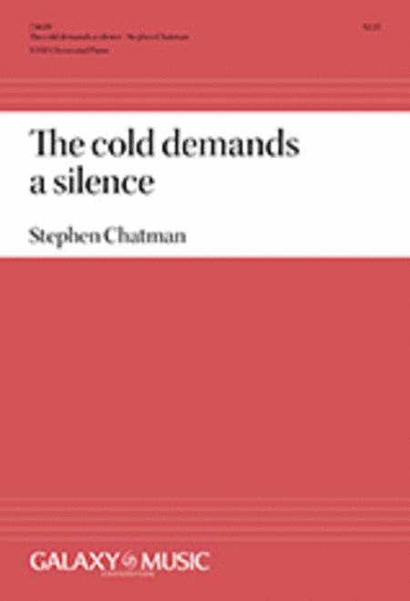 The cold demands a silence