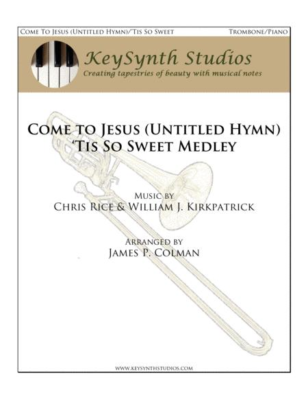 Come to Jesus (Untitled Hymn)/'Tis So Sweet Medley