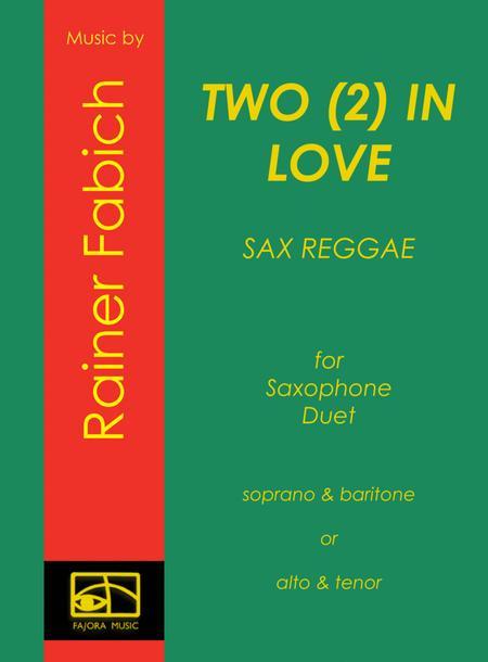 TWO (2) IN LOVE - SaxReggaeDuet