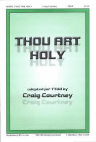 Thou Art Holy - TTBB