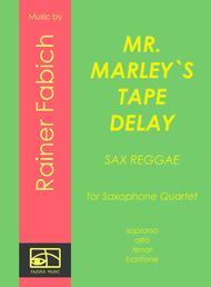 MR MARLEY`s TAPE DELAY - Reggae for Saxophone Quartet