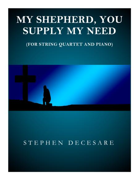 My Shepherd, You Supply My Need (for String Quartet)
