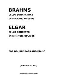 BRAHMS CELLO SONATA NO.2 IN F MAJOR, OPUS 99  and ELGAR  CELLO CONCERTO  IN E MINOR, OPUS 85 FOR DOUBLE BASS AND PIANO