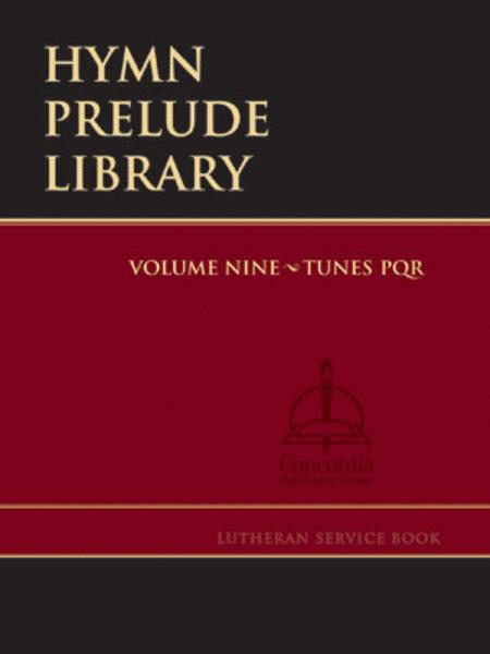 Hymn Prelude Library: Lutheran Service Book Edition, Vol. 9 (PQR)
