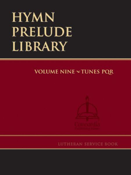 Hymn Prelude Library: Lutheran Service Book Edition, Vol. 9 (PQR)