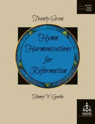 Twenty-Seven Hymn Harmonizations for Reformation