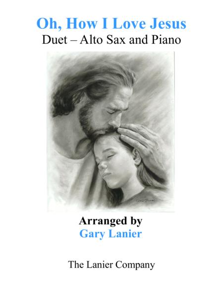 OH, HOW I LOVE JESUS (Duet – Alto Sax & Piano with Parts)