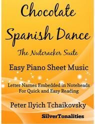 Chocolate Spanish Dance the Nutcracker Suite Easy Piano Sheet Music