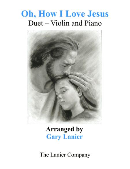 OH, HOW I LOVE JESUS (Duet – Violin & Piano with Parts)