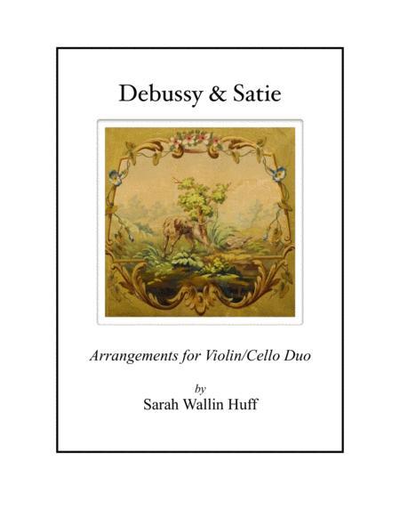 Debussy & Satie (Arrangements for Violin and Cello)