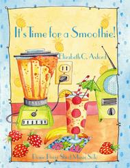 It's Time for a Smoothie!