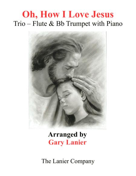 OH, HOW I LOVE JESUS (Trio – Flute & Bb Trumpet with Piano... Parts included)