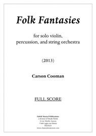 Carson Cooman: Folk Fantasies for solo violin, percussion, and string orchestra, score and solo part only