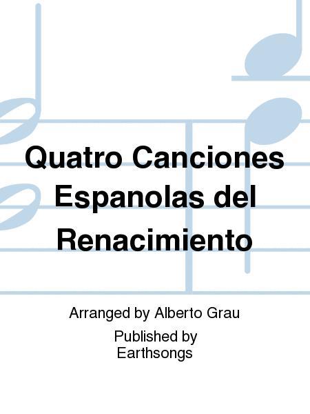 Quatro Canciones Espanolas del Renacimiento