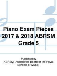 Piano Exam Pieces 2017 & 2018 ABRSM Grade 5 Sheet Music
