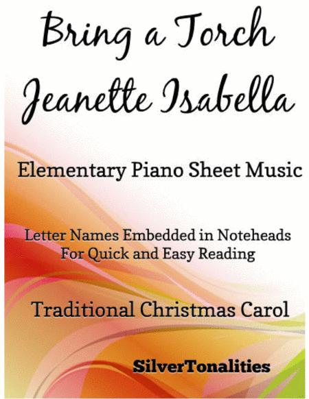 Bring a Torch Jeanette Isabella Elementary Piano Sheet Music