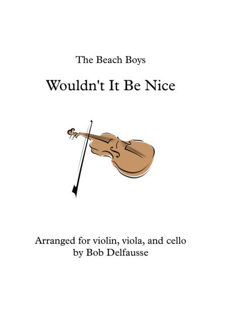 Wouldn't It Be Nice, for string trio
