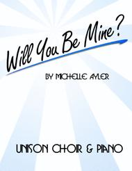 Will You Be Mine? (Unison Choir)