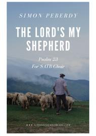 The Lord's my Shepherd  (Psalm 23)  for SATB choir, by Simon Peberdy