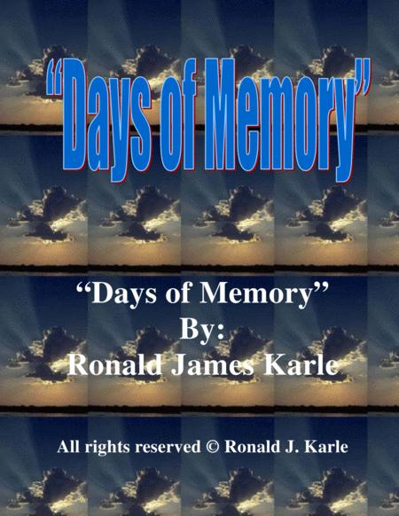 Days Of Memory by: Ronald J. Karle