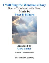 I WILL SING THE WONDROUS STORY (Intermediate Edition – Trombone & Piano with Parts)