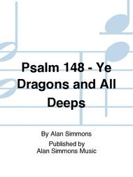 Psalm 148 - Ye Dragons and All Deeps