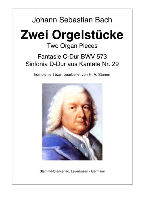 J. S. Bach Two Pieces for Organ (Fantasia C Major BWV 573 and Sinfonia D Major from Cantata No. 29)