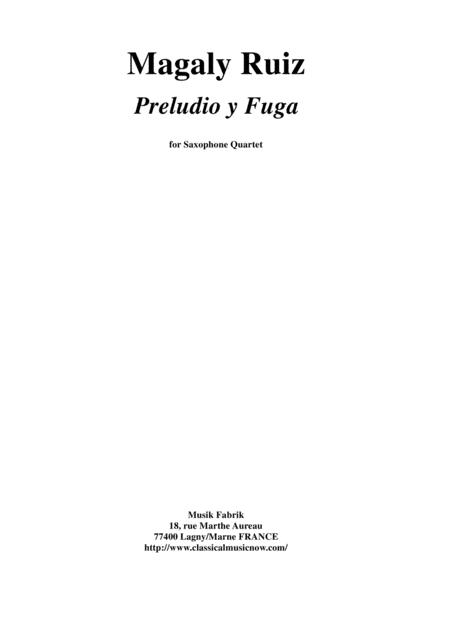 Magaly Ruiz: Preludio y Fuga for SATB saxophone quartet