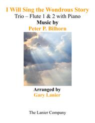 I WILL SING THE WONDROUS STORY (Trio – Flute 1 & 2 with Piano and Parts)