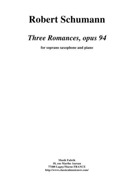 Robert Schumann:  Three Romances (Drei Romanzen), Opus 94, arranged for Bb soprano saxophone and piano